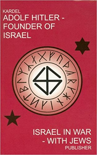 Adolf Hitler – Founder of Israel: Israel in War – With Jews by Hennecke Kardel
