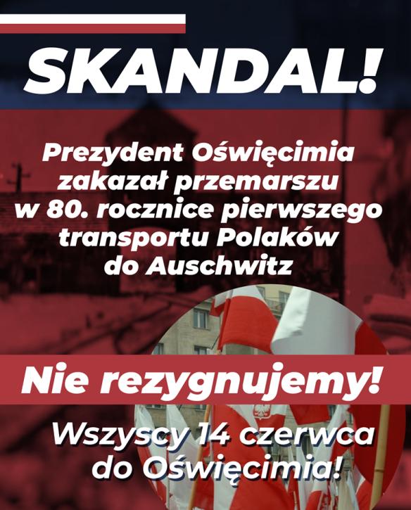 Prezydent Oświęcimia zakazuje marszu w rocznicę pierwszego transportu Polaków do Auschwitz!